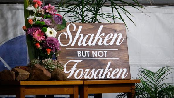 Shaken but not Forsaken